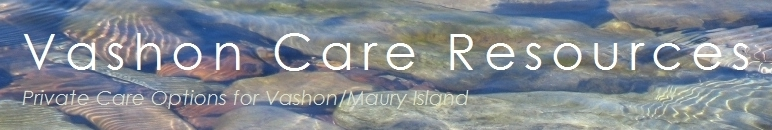 Vashon Care Resources - Private Care Options for Vashon/Maury Island